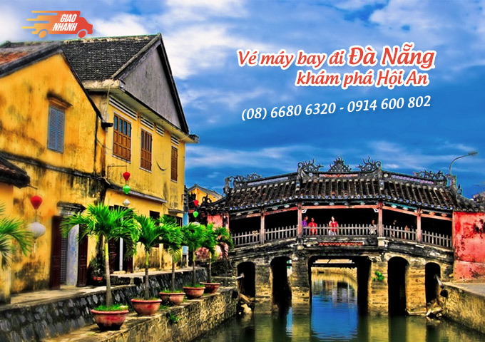 Vé máy bay đi Đà Nẵng ghé thăm phố cổ Hội An