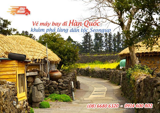 Vé máy bay đi Hàn Quốc khám phá làng dân tộc Seongeup, đảo Jeju.