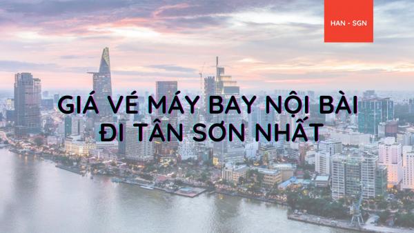 Săn vé máy bay Hà Nội đi Tân Sơn Nhất cực rẻ chỉ từ 99K